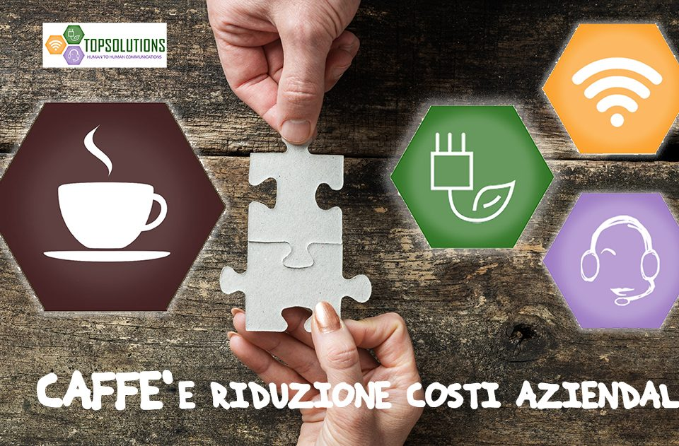 top solutions caffe e riduzione costi aziendali top solutions telefonia energia telemarketing presa appuntamenti caffe